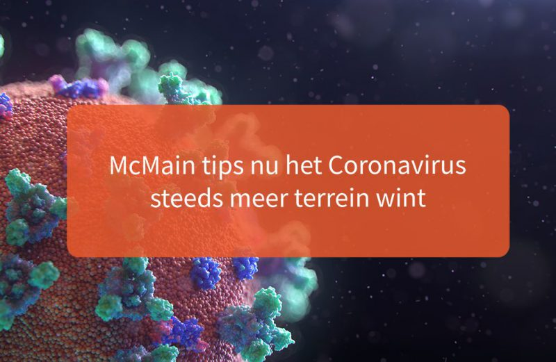 McMain tips nu het Coronavirus steeds meer terrein wint